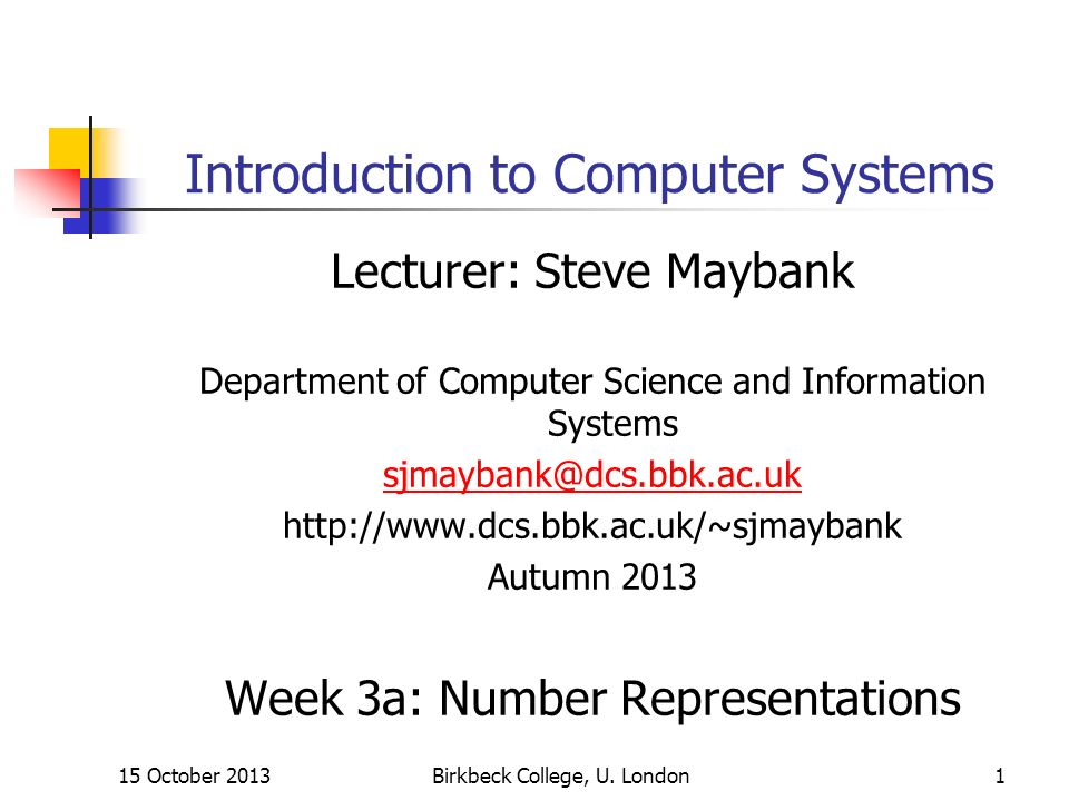 15 October 2013Birkbeck College, U.