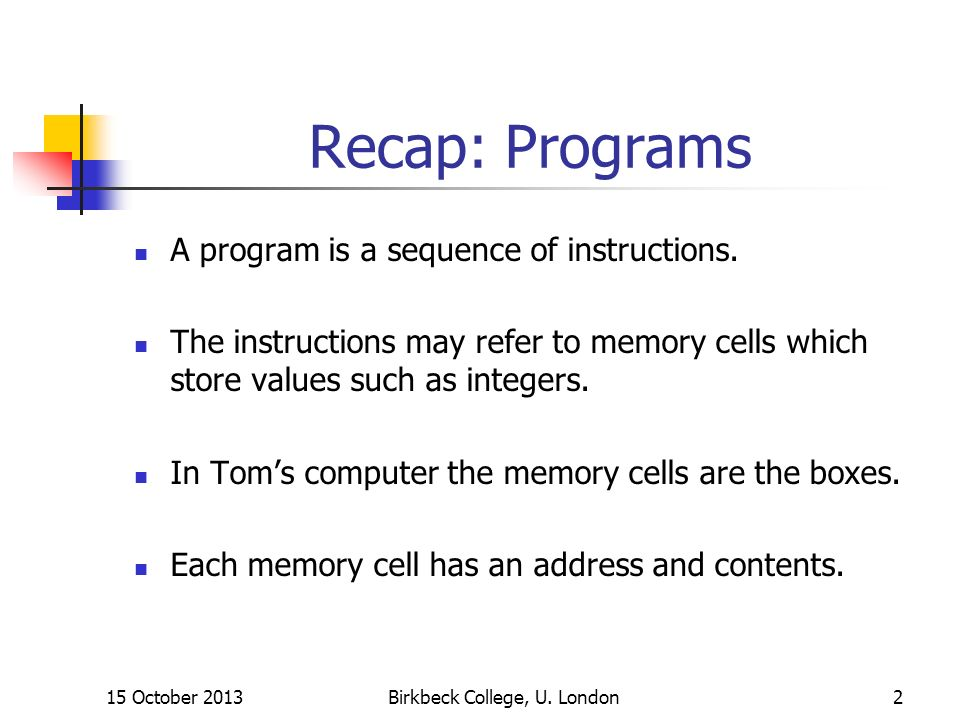 Recap: Programs A program is a sequence of instructions.