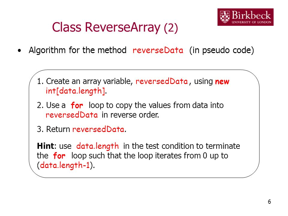 Class ReverseArray (3) Testing the method –Make the following statement as the first line of your program import java.util.Arrays; –Use the method Arrays.toString to print out an array of integers.