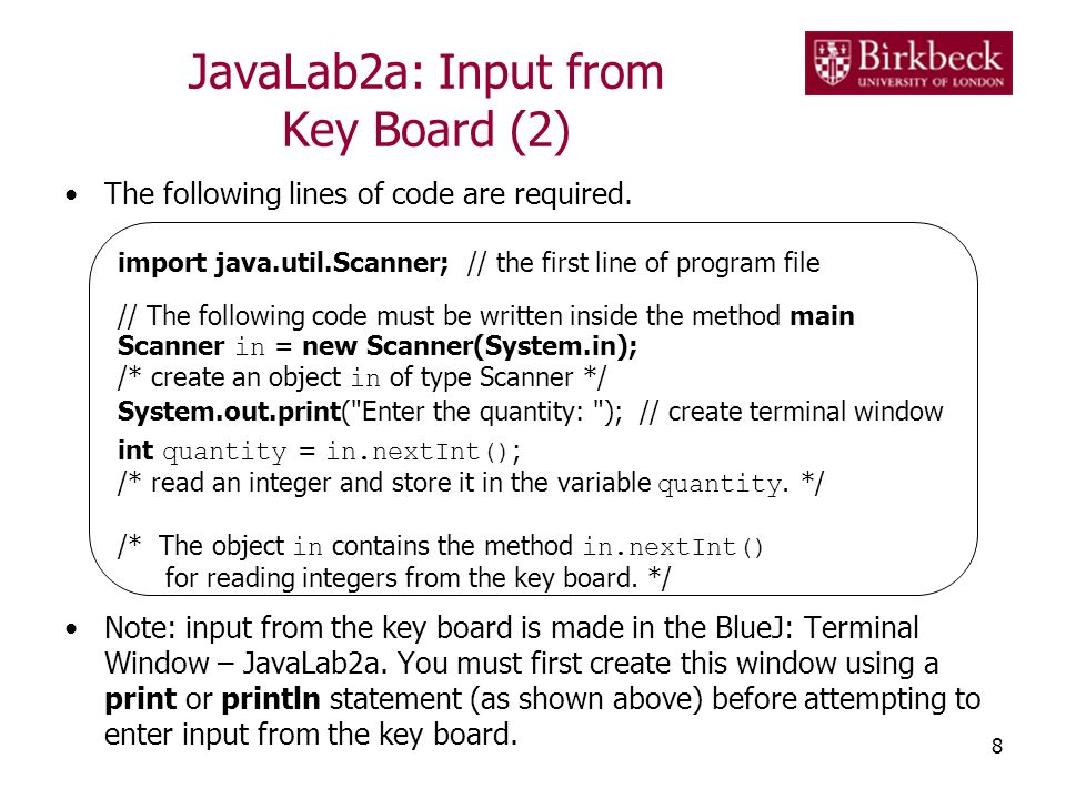 JavaLab2a: Input from Key Board (2) The following lines of code are required.