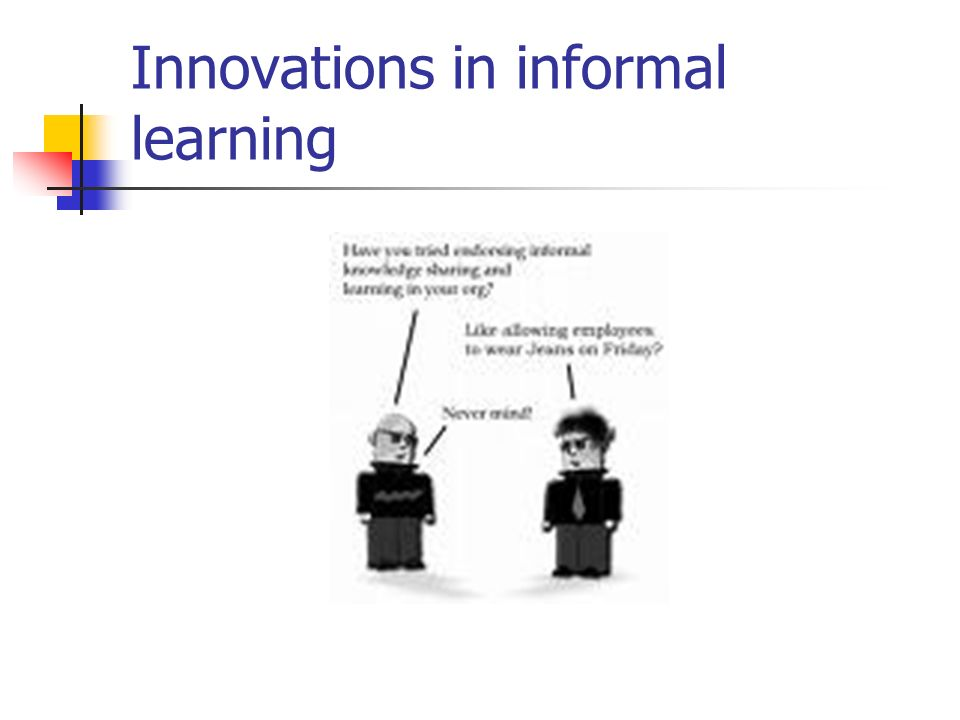 Innovations in informal learning