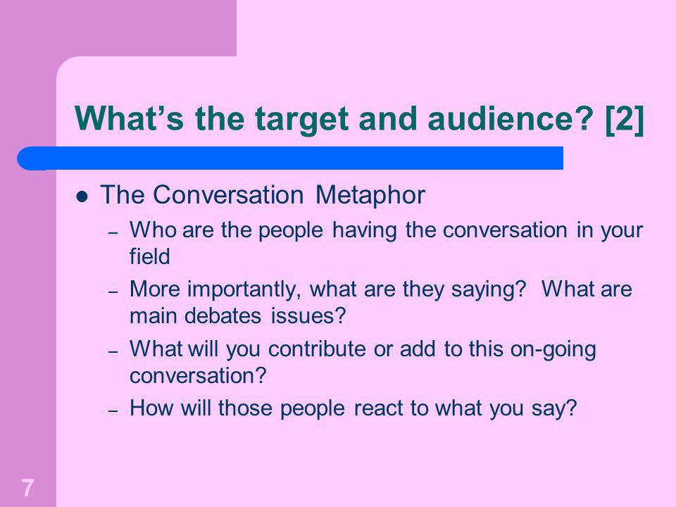 7 Whats the target and audience.