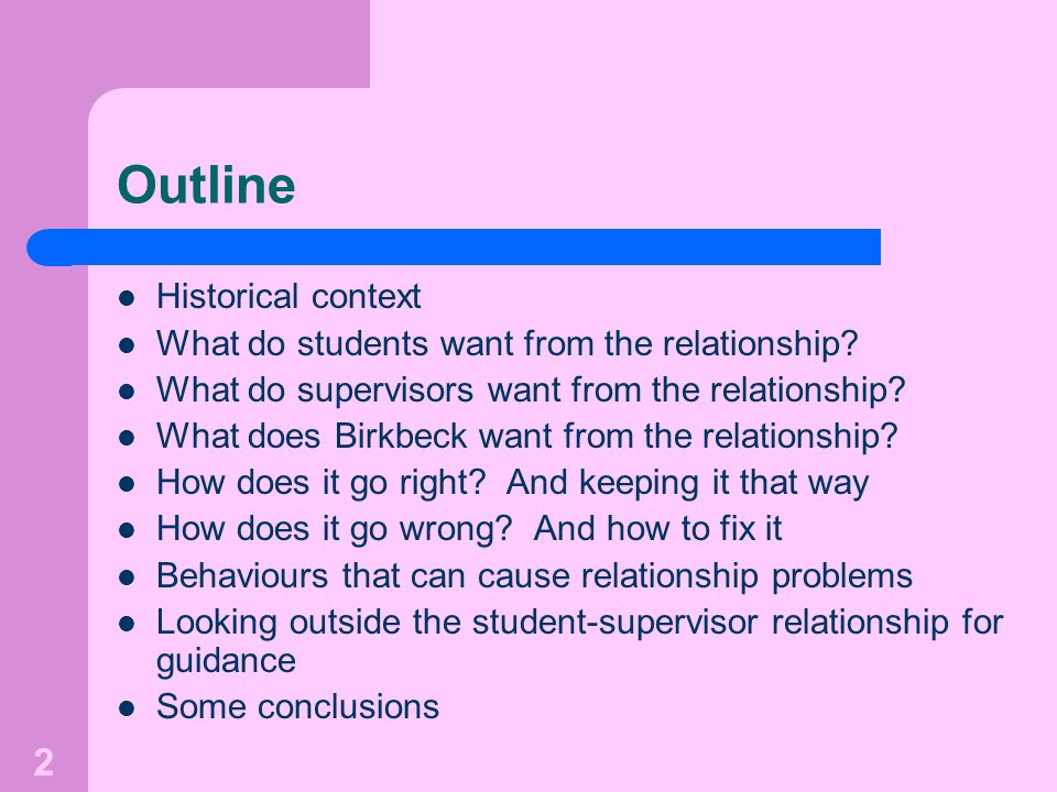 2 Outline Historical context What do students want from the relationship.