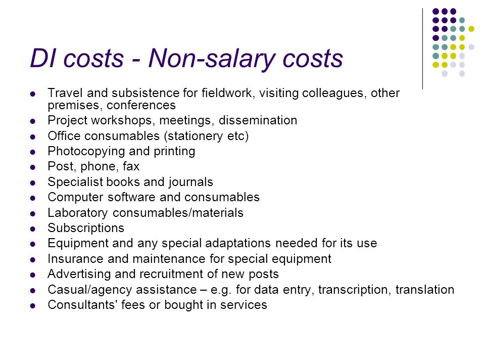 DI costs - Non-salary costs Travel and subsistence for fieldwork, visiting colleagues, other premises, conferences Project workshops, meetings, dissem