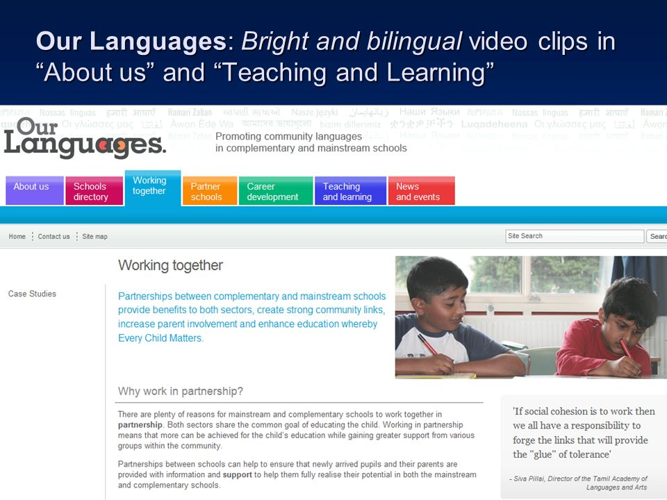 Our Languages: Bright and bilingual video clips in About us and Teaching and Learning
