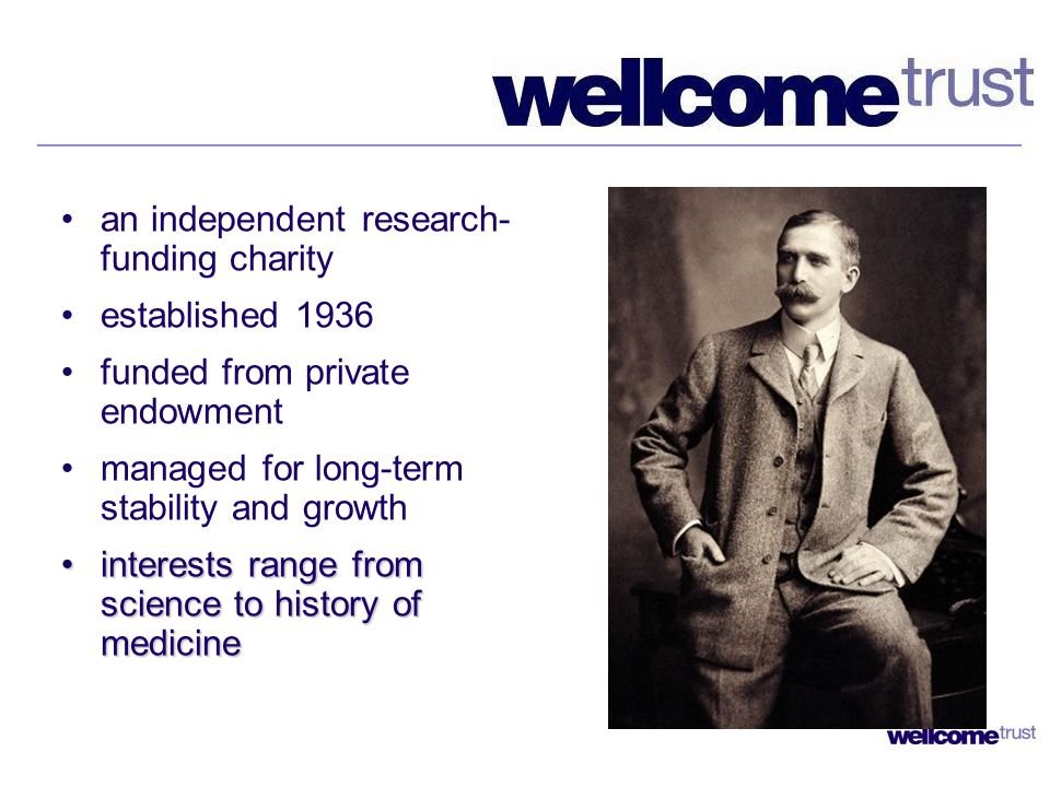 an independent research- funding charity established 1936 funded from private endowment managed for long-term stability and growth interests range fro