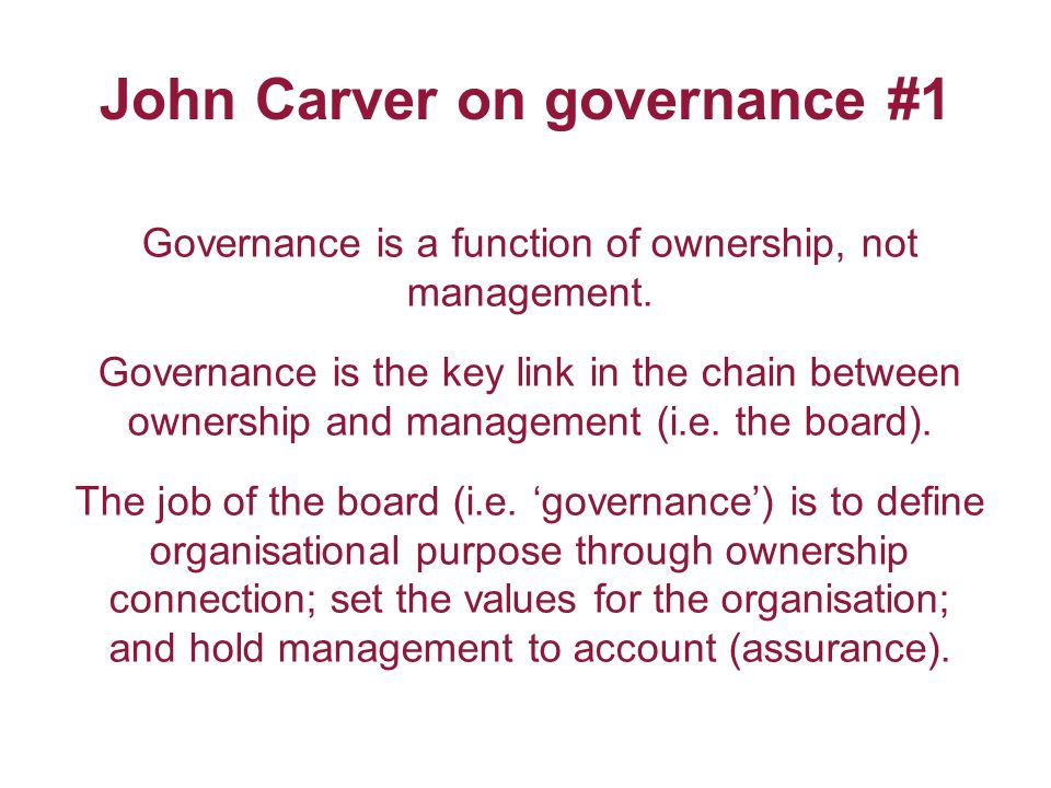 Governance is a function of ownership, not management.
