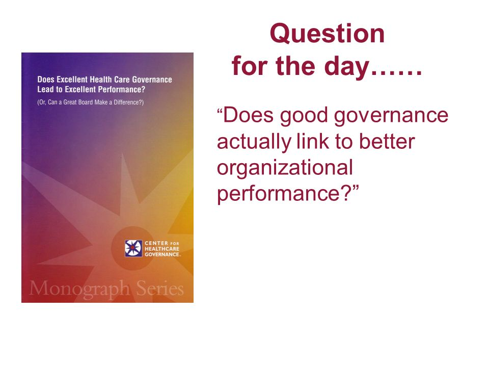 Does good governance actually link to better organizational performance Question for the day……