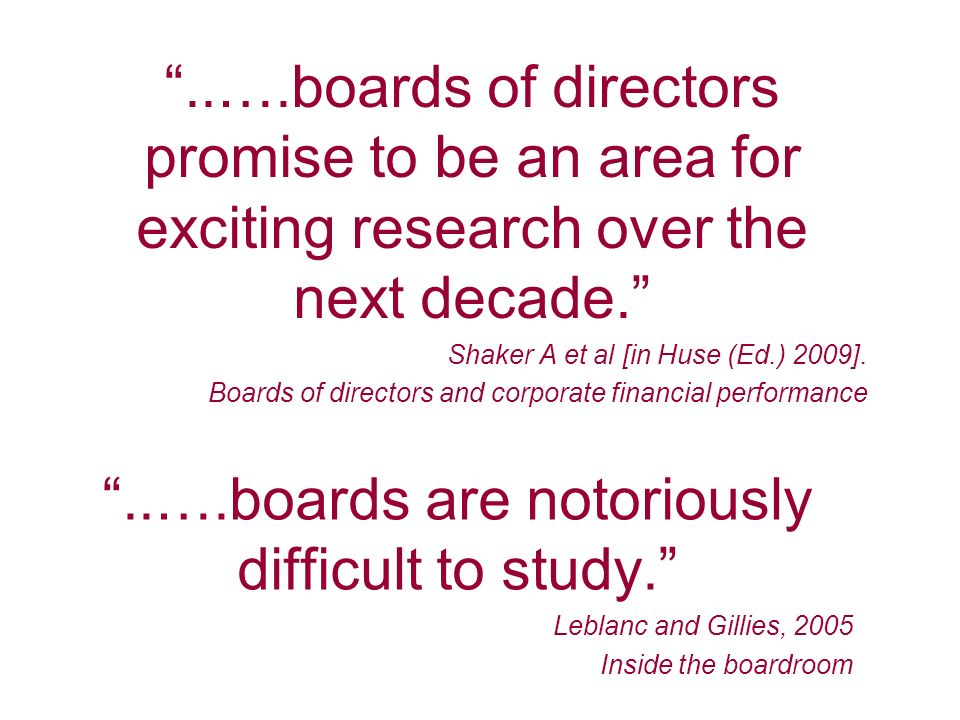 ..….boards of directors promise to be an area for exciting research over the next decade.