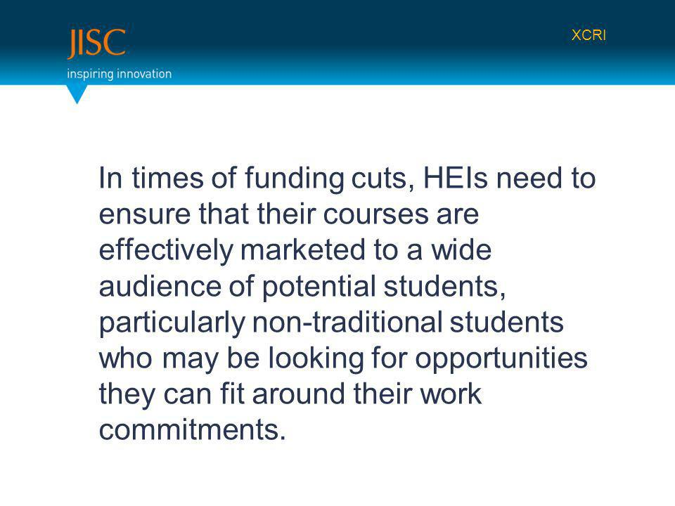 In times of funding cuts, HEIs need to ensure that their courses are effectively marketed to a wide audience of potential students, particularly non-traditional students who may be looking for opportunities they can fit around their work commitments.
