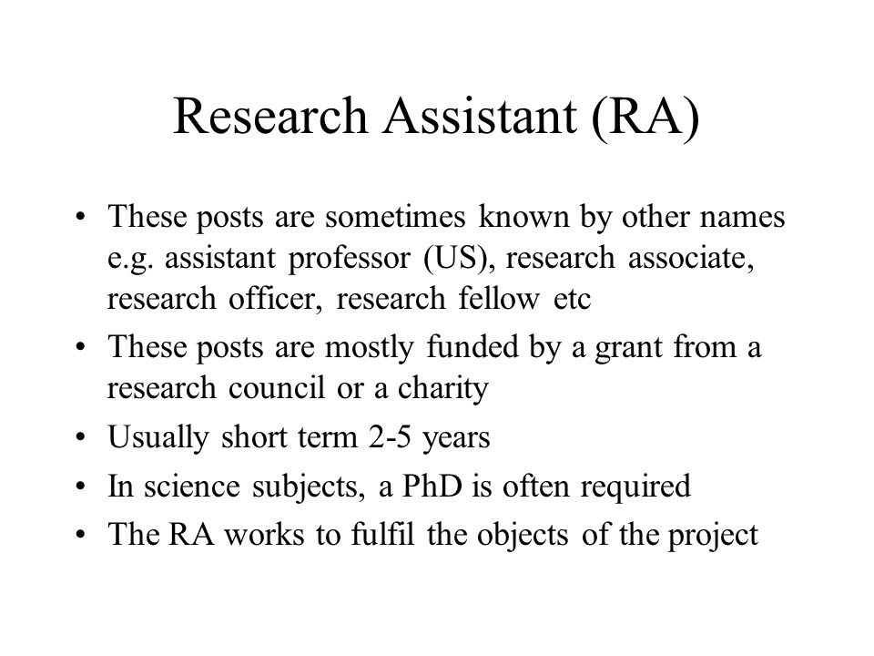 Research Assistant (RA) These posts are sometimes known by other names e.g.