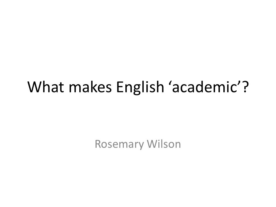 What makes English academic Rosemary Wilson