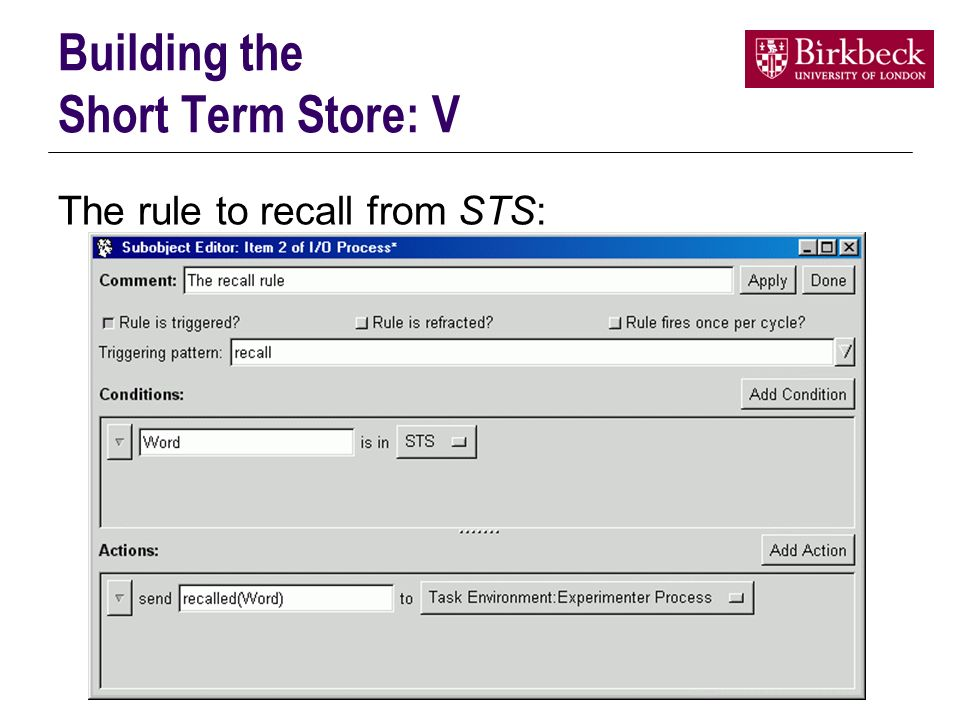 Building the Short Term Store: V The rule to recall from STS: