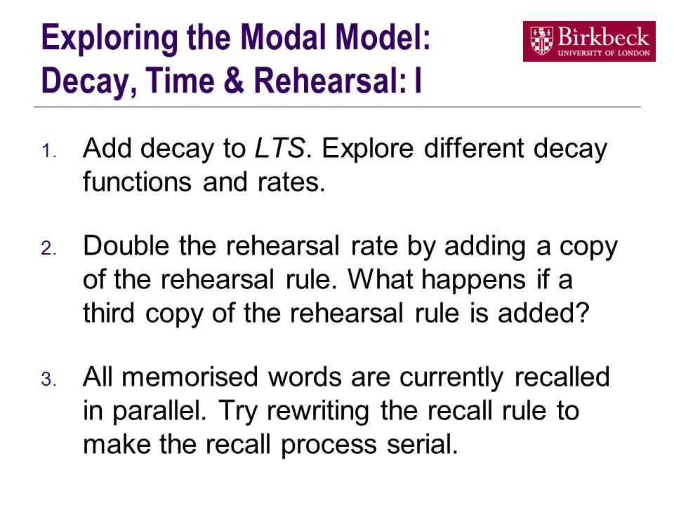 Exploring the Modal Model: Decay, Time & Rehearsal: I 1.