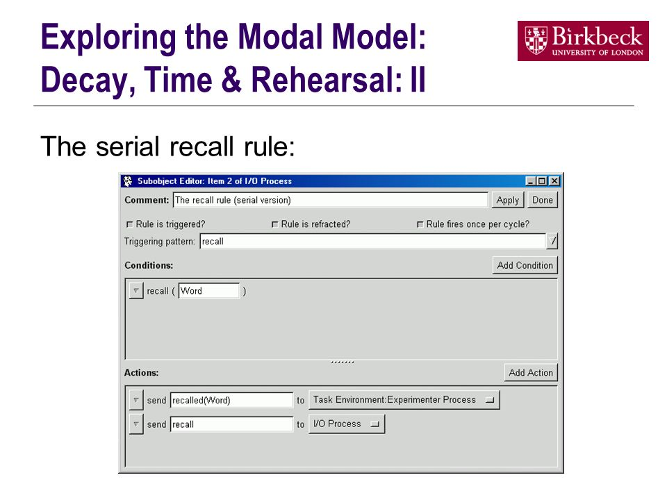 Exploring the Modal Model: Decay, Time & Rehearsal: II The serial recall rule: