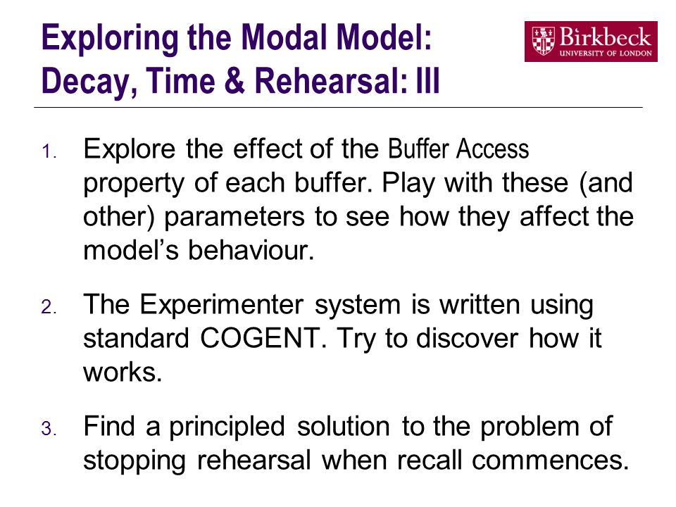 Exploring the Modal Model: Decay, Time & Rehearsal: III 1.