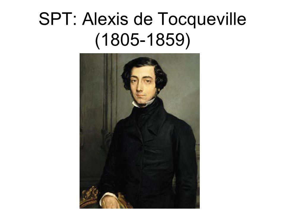 SPT: Alexis de Tocqueville (1805-1859)