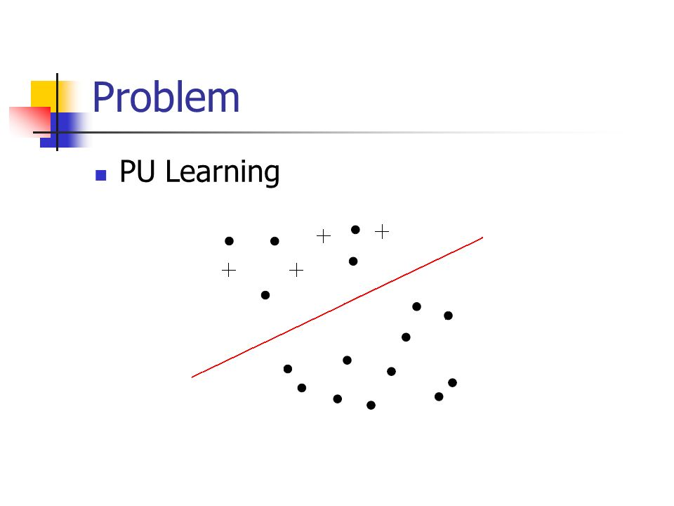 Problem PU Learning