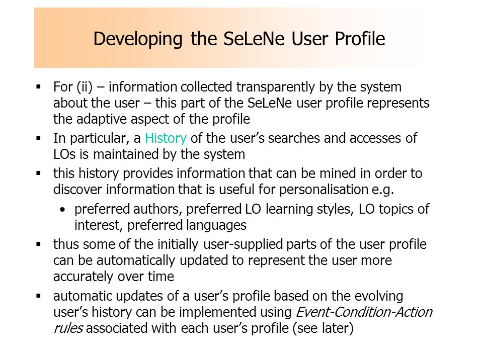 Developing the SeLeNe User Profile For (ii) – information collected transparently by the system about the user – this part of the SeLeNe user profile