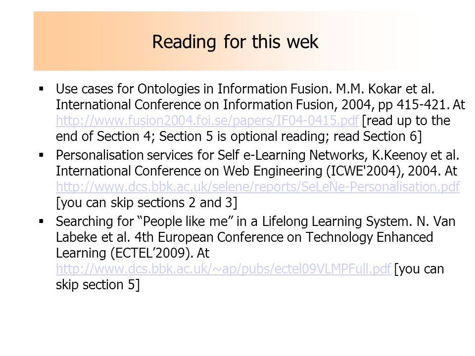 Reading for this wek Use cases for Ontologies in Information Fusion. M.M. Kokar et al. International Conference on Information Fusion, 2004, pp 415-42