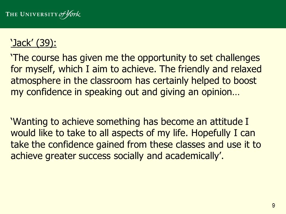 9 Jack (39): The course has given me the opportunity to set challenges for myself, which I aim to achieve.
