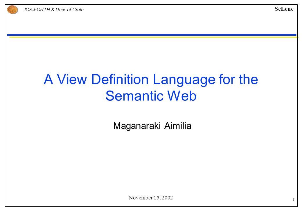 21 ICS-FORTH & Univ. of Crete SeLene November 2002 Maganaraki Aimilia Thank you