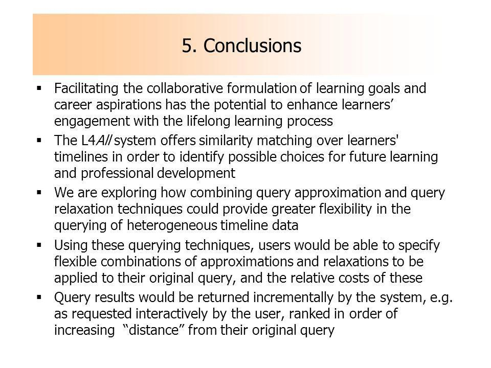 5. Conclusions Facilitating the collaborative formulation of learning goals and career aspirations has the potential to enhance learners engagement wi