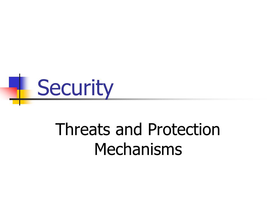 Security Threats and Protection Mechanisms