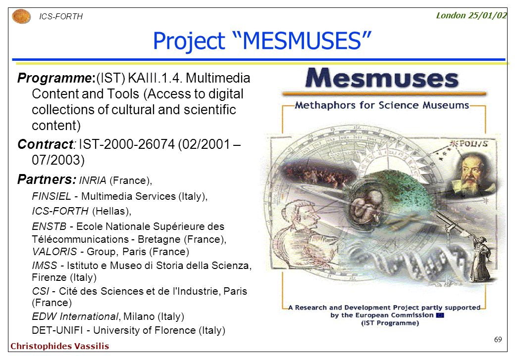 69 ICS-FORTH London 25/01/02 Christophides Vassilis Project MESMUSES Programme:(IST) KAIII.1.4.