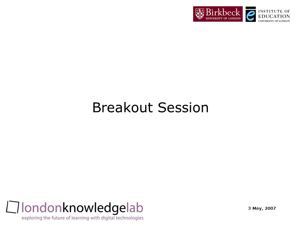 3 May, 2007 Breakout Session