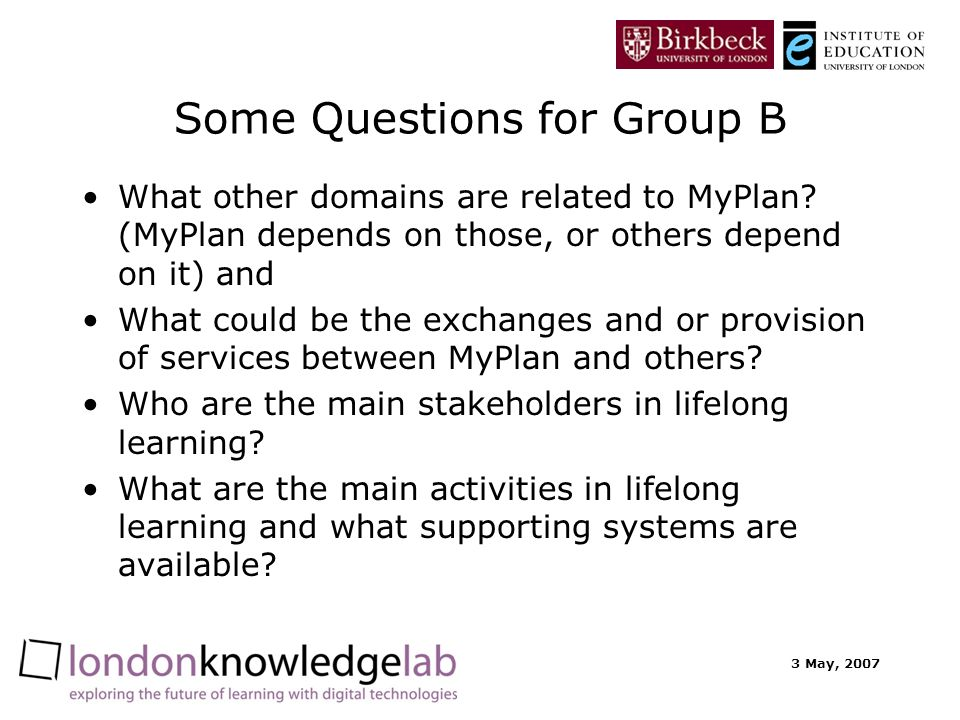 3 May, 2007 Some Questions for Group B What other domains are related to MyPlan.