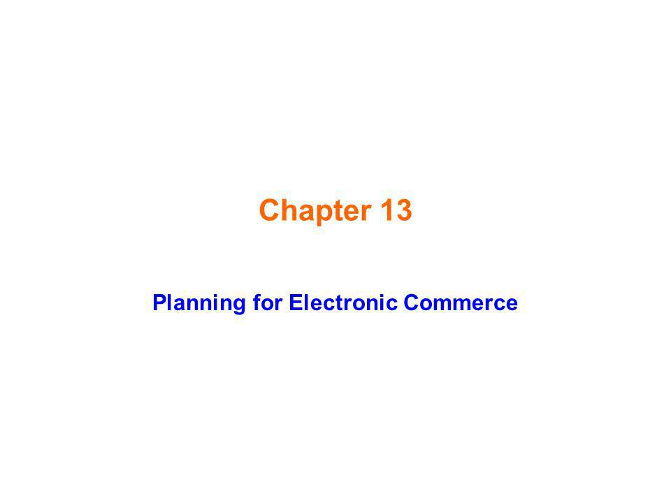 Chapter 13 Planning for Electronic Commerce