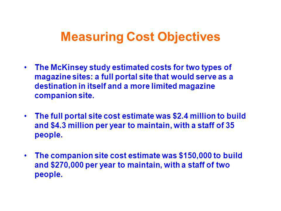 The McKinsey study estimated costs for two types of magazine sites: a full portal site that would serve as a destination in itself and a more limited