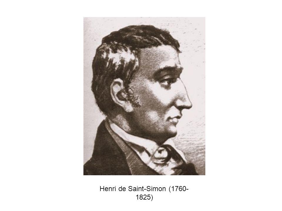 Henri de Saint-Simon (1760- 1825)