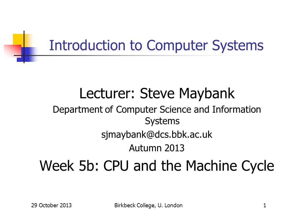 29 October 2013Birkbeck College, U.