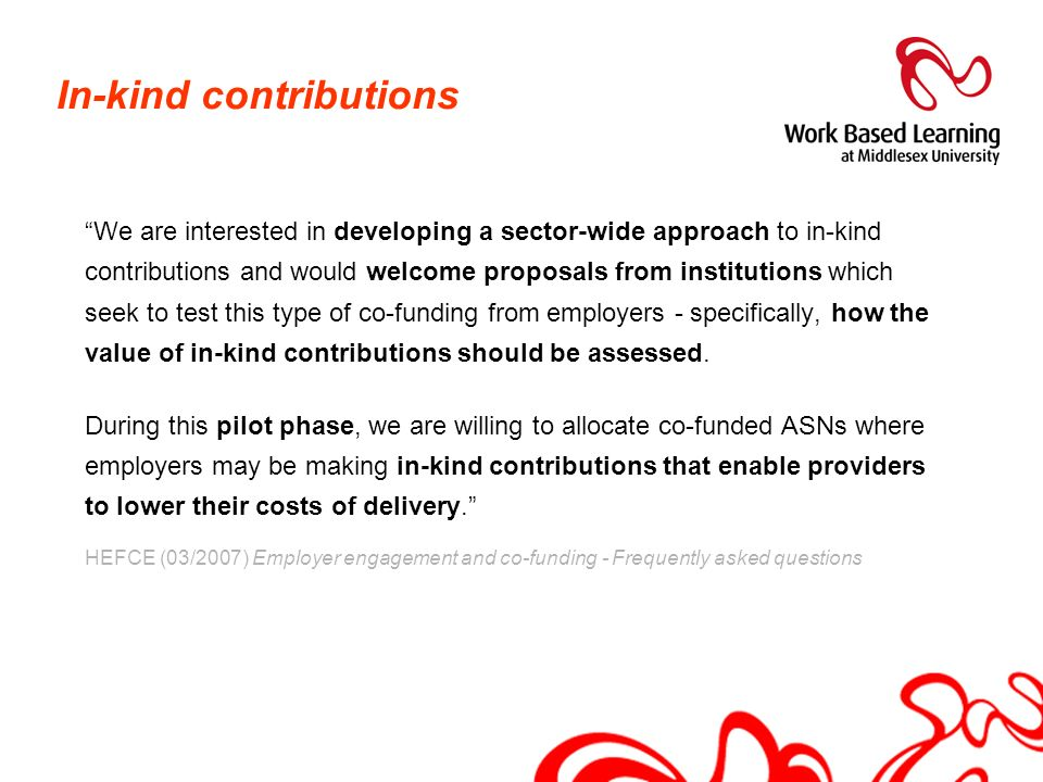 In-kind contributions We are interested in developing a sector-wide approach to in-kind contributions and would welcome proposals from institutions wh