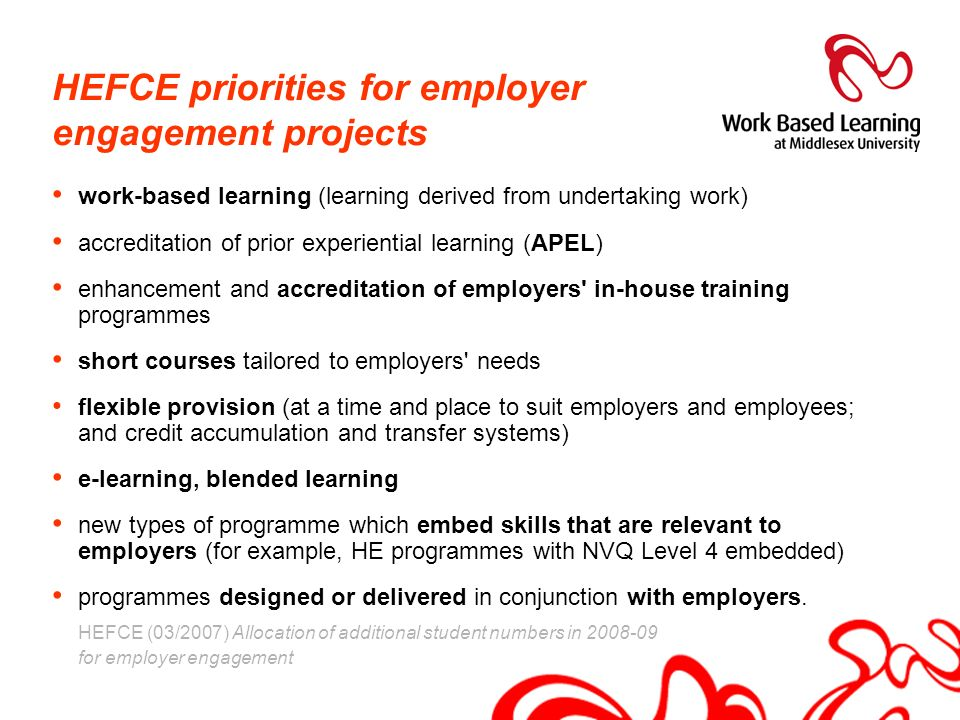 HEFCE priorities for employer engagement projects work-based learning (learning derived from undertaking work) accreditation of prior experiential lea
