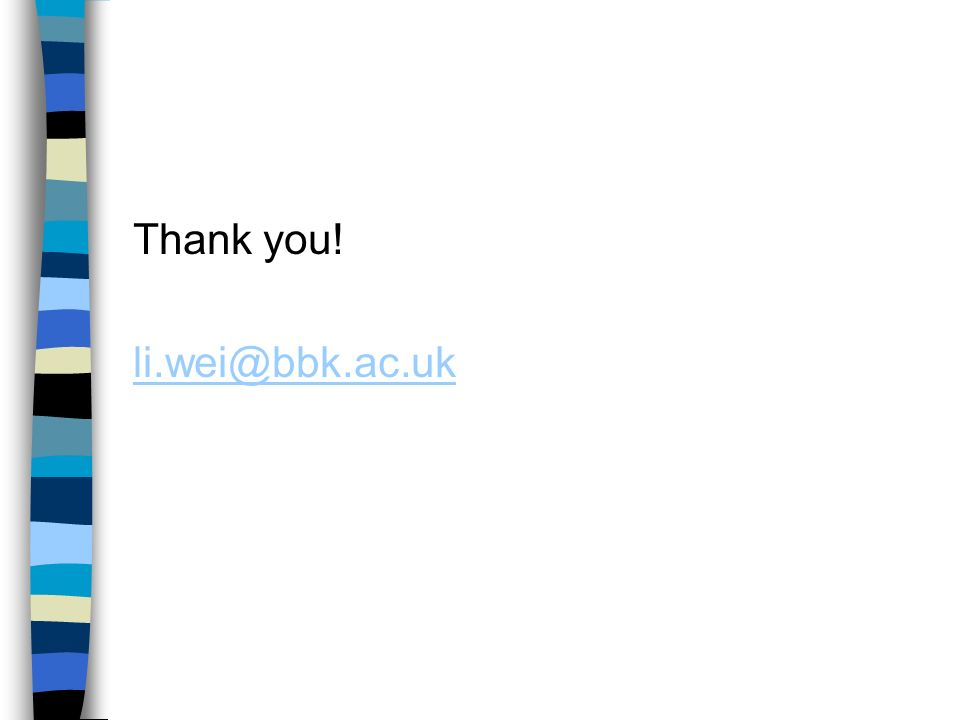 Thank you! li.wei@bbk.ac.uk