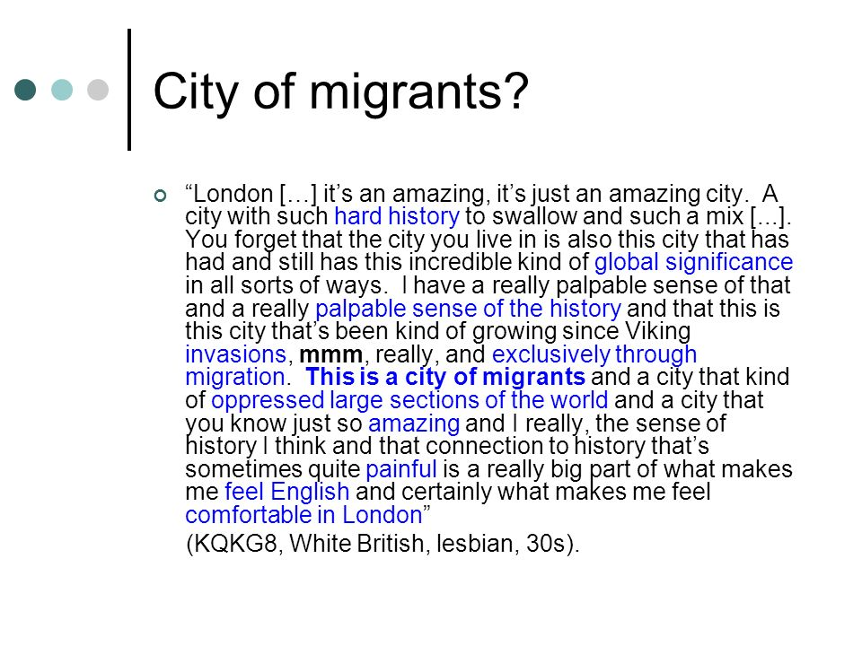 City of migrants. London […] its an amazing, its just an amazing city.
