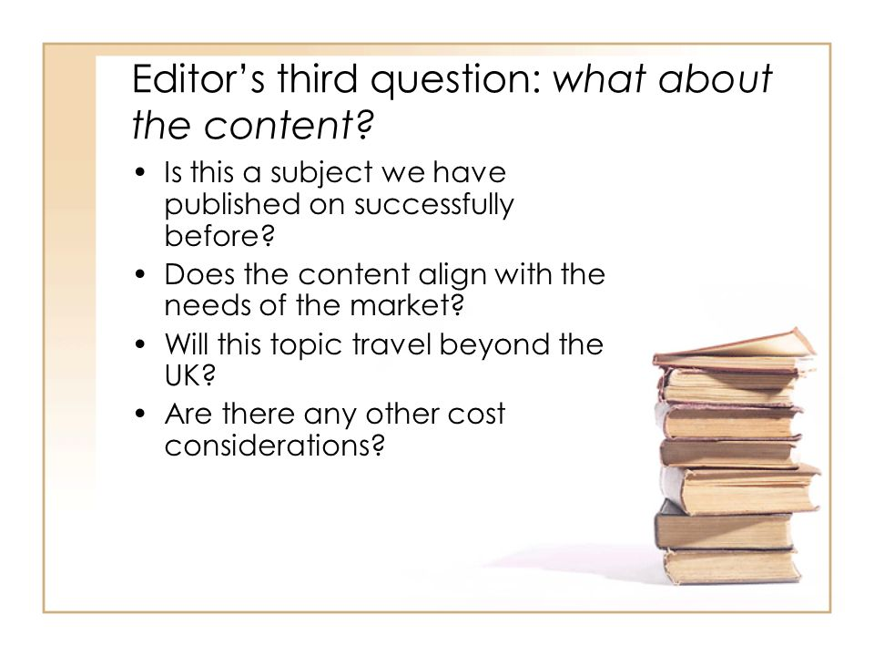 Editors third question: what about the content.