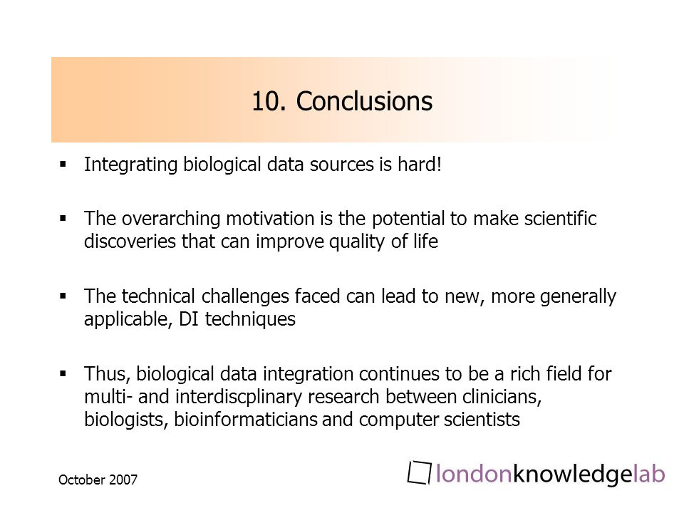 October Conclusions Integrating biological data sources is hard.