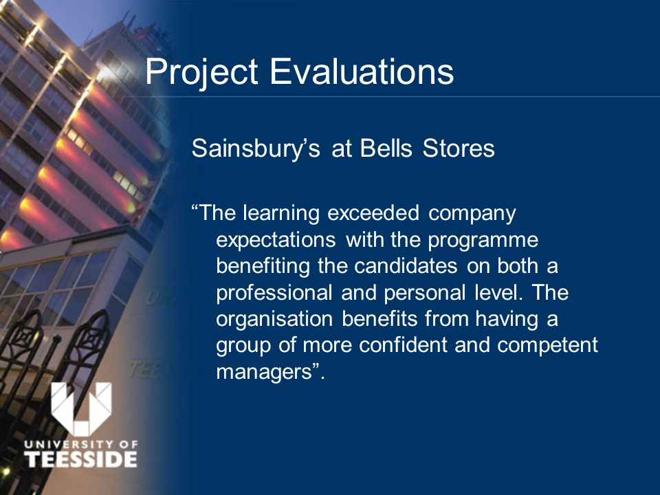 Sainsburys at Bells Stores The learning exceeded company expectations with the programme benefiting the candidates on both a professional and personal level.