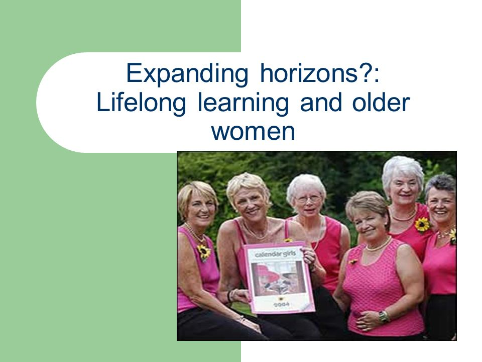 Expanding horizons?: Lifelong learning and older women