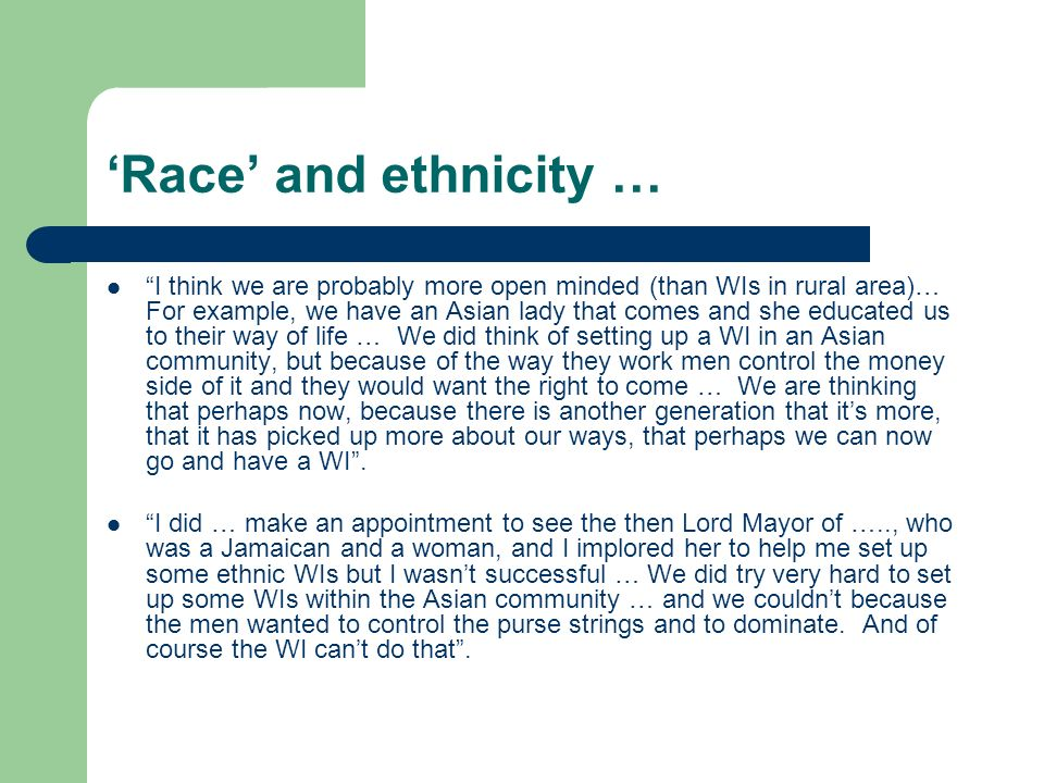 Race and ethnicity … I think we are probably more open minded (than WIs in rural area)… For example, we have an Asian lady that comes and she educated