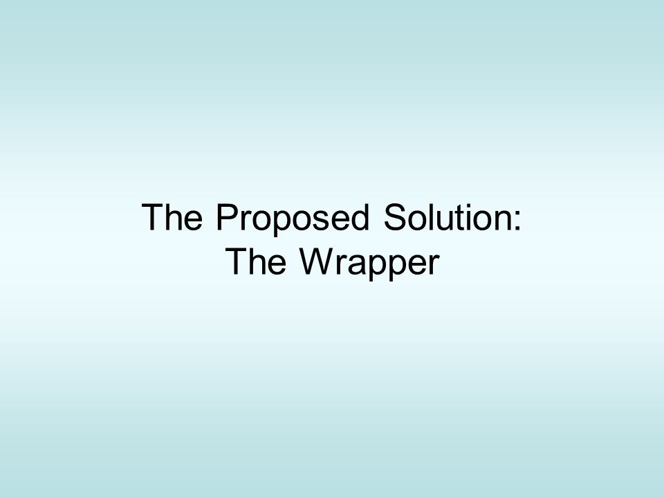The Proposed Solution: The Wrapper