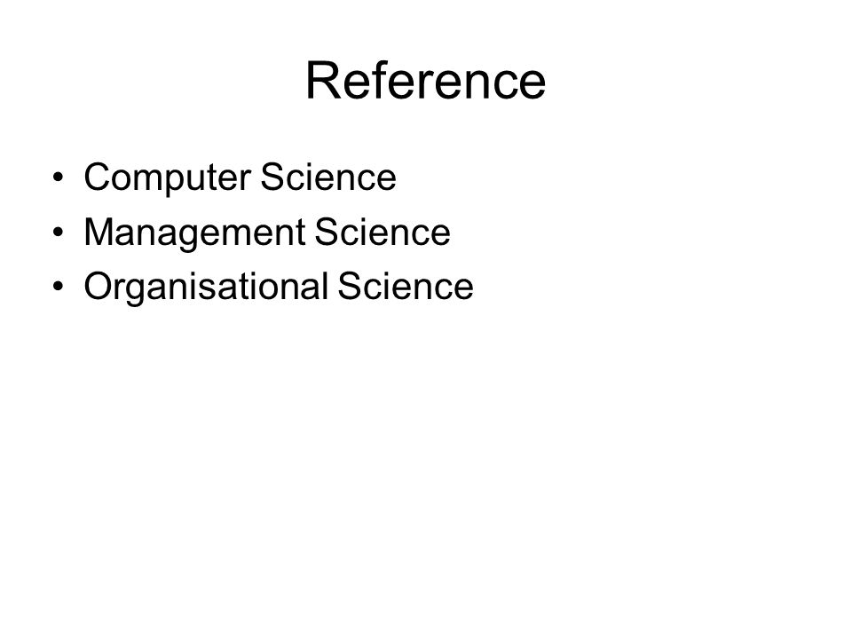 Reference Computer Science Management Science Organisational Science