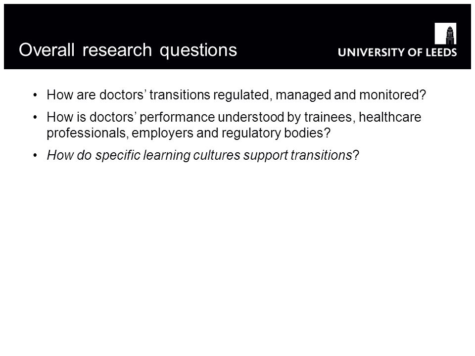 Overall research questions How are doctors transitions regulated, managed and monitored.