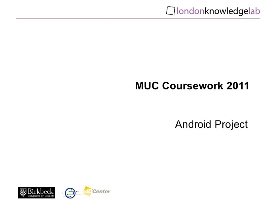 MUC Coursework 2011 Android Project