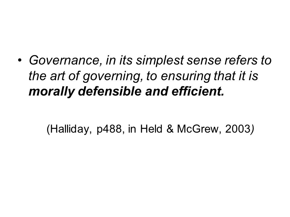 Governance, in its simplest sense refers to the art of governing, to ensuring that it is morally defensible and efficient.