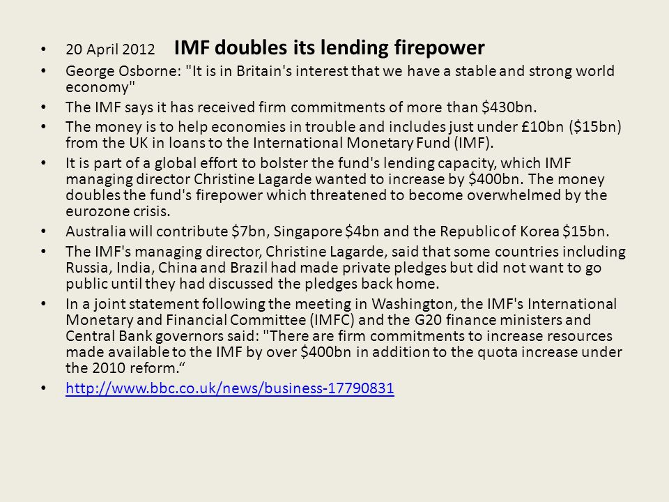 20 April 2012 IMF doubles its lending firepower George Osborne: